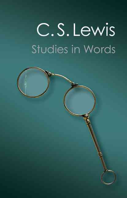 Studies in Words By Lewis, C. S.