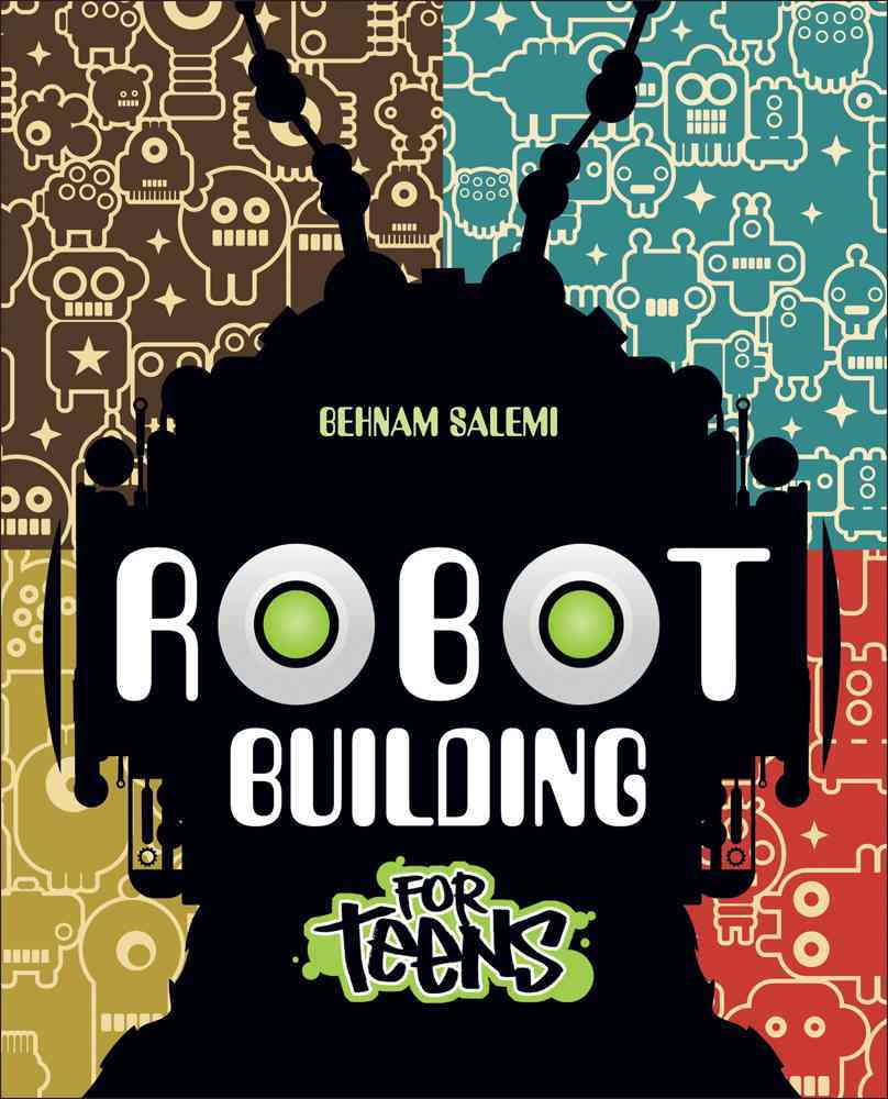 Robot Building for Teens By Salemi, Behnam